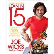 Lean in 15: 15minutové recepty a tréninky pro štíhlé a zdravé tělo - Kniha