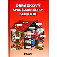 Obrázkový španělsko - český slovník - Kniha