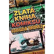 Zlatá kniha komiksů Vlastislava Tomana 2: Příběhy psané střelným prachem - Kniha