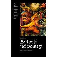 Kniha Bytosti na pomezí: Texty o literární fantastice - Kniha