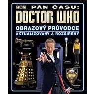 Doctor Who Obrazový průvodce seriálem Pán času - Kniha