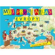 Můj první atlas Evropy: aneb putování Vítka a Štěpánky - Kniha