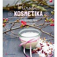 Kniha Přírodní kosmetika pro každý den - Kniha