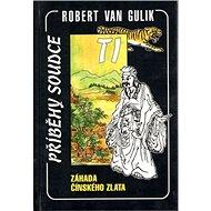 Kniha Záhada čínského zlata: Příběhy soudce TI - Robert Van Gulik