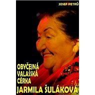 Kniha Obyčejná valašská cérka Jarmila Šuláková - Kniha