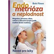 Endometrióza a neplodnost: Návod pro laiky - Kniha