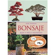 Kniha Bonsaje Rady Péče Pěstování - Kniha