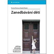 Zanedbávání dětí: příčiny, důsledky a možnosti hodnocení - Kniha