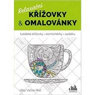 Relaxační křížovky a omalovánky - Kniha