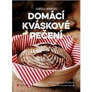 Domácí kváskové pečení - Kniha