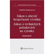 Zákon o obecné bezpečnosti výrobků Zákon o technických požadavcích na výrobky: Komentář - Kniha