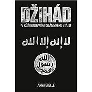 Džihád: V kůži bojovníka Islámského státu - Kniha