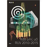 Kdo umí, učí: RUV 2010–2015