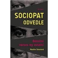 Sociopat odvedle: Bezcitní versus my ostatní - Kniha