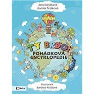 Ty Brďo!: pohádková encyklopedie - Kniha