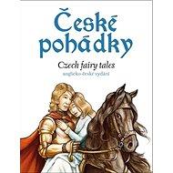 České pohádky Czech firy tales: anglicko-české vydání