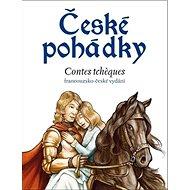 České pohádky Contes tchéques: francouzsko-české vydání