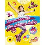 Soy Luna Rady a tipy pro aktivní holky - Kniha