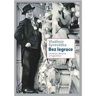 Bez legrace: Sentence, aforismy a magorismy - Kniha