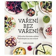 Kniha Vaření bez vaření - Kniha