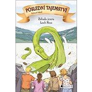 Poslední tajemství Záhada jezera Loch Ness - Kniha