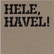 Kniha Hele, Havel!: Václav Havel v domácích albech - Kniha