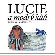 Kniha Lucie a modrý kůň - Kniha