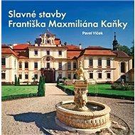 Slavné stavby Františka Maximiliána Kaňky - Kniha