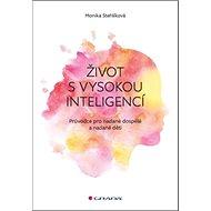 Život s vysokou inteligencí: Průvodce pro nadané dospělé a nadané děti - Kniha