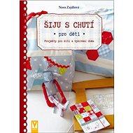 Kniha Šiju s chutí: Pro děti - Kniha