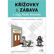 Křížovky a zábava s vtipy Pavla Kantorka - Kniha