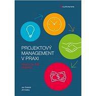 Projektový management v praxi: Naučte se řídit projekty! - Kniha