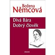 Divá Bára Dobrý člověk - Kniha