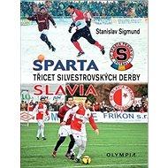 Třicet silvestrovských derby: Sparta - Slavia - Kniha