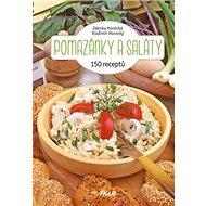 Pomazánky a saláty: 150 receptů - Kniha