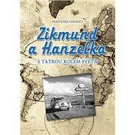 Zikmund a Hanzelka: S Tatrou kolem světa - Kniha