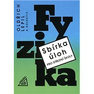 Sbírka úloh pro SŠ Fyzika + CD - Kniha