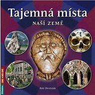 Kniha Tajemná místa naší země
