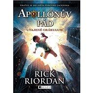 Apollónův pád Utajené Orákulum: Vraťte se do světa Percyho Jacksona - Kniha