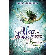Alea dívka moře Barevné vody - Kniha