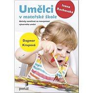 Umělci v mateřské škole: Aktivity zaměřené na interpretaci výtvarného umění - Kniha