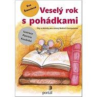 Veselý rok s pohádkami: Hry a aktivity pro rozvoj školních kompetencí - Kniha