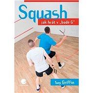 """Squash: Jak hrát v """"bodě G"""" - Kniha"""