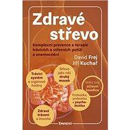 Zdravé střevo: Komplexní prevence a terapie trávicích a střevních potíží a onemocnění - Kniha