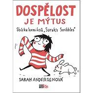 Dospělost je mýtus: Sbírka komiksů Sarahs Scribbles - Kniha
