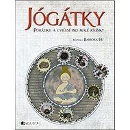 Jógátky: Pohádky a cvičení pro malé jogínky - Kniha