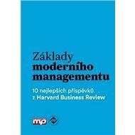 Základy moderního managementu: 10 nejlepších příspěvků z Harvard Business Review - Kniha