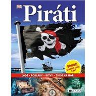 Piráti: Lodě , Poklady, Bitvy, Život na moři