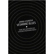 Kniha Vesmírné blues: Černé díry, gravitační vlny a historie epochálního objevu - Kniha