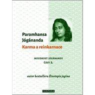 Karma a reinkarnace: Moudrost Jógánandy část 2. - Kniha